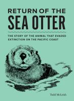 Cover image for Return of the sea otter : the story of the animal that evaded extinction on the Pacific Coast