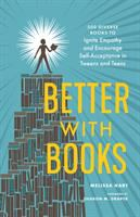 Cover image for Better with books : 500 diverse books to ignite empathy and encourage self-acceptance in tweens and teens