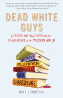 Cover image for Dead white guys a father, his daughter and the great books of the Western world