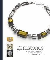 Cover image for Gemstones : a jewelry maker's guide to identifying and using beautiful rocks