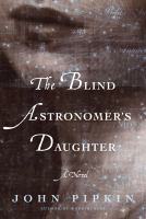 Cover image for The blind astronomer's daughter : a novel