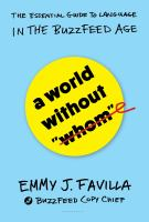 """Cover image for A world without """"whom"""" : the essential guide to language in the BuzzFeed age"""