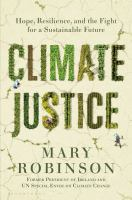 Cover image for Climate justice : hope, resilience, and the fight for a sustainable future