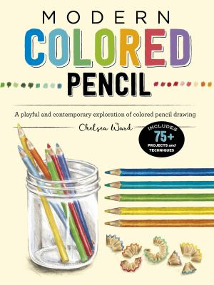Cover image for Modern colored pencil : a playful and contemporary exploration of colored pencil drawing