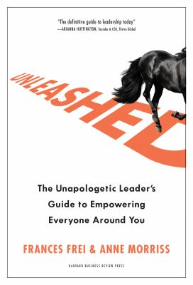 Cover image for Unleashed : the unapologetic leader's guide to empowering everyone around you