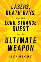 Cover image for Lasers, death rays, and the long, strange quest for the ultimate weapon