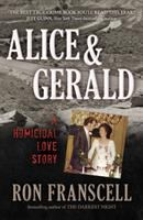Cover image for Alice & Gerald : a homicidal love story