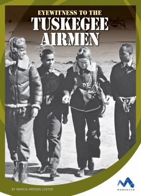 Cover image for Eyewitness to the Tuskegee Airmen