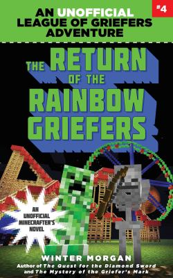 Cover image for The return of the rainbow griefers : an unofficial griefers adventure, #4