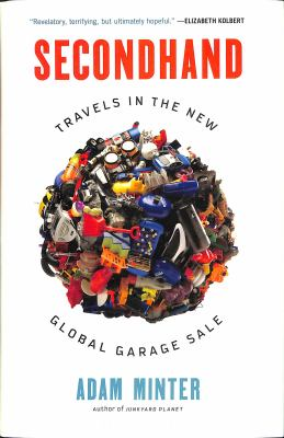 Cover image for Secondhand : travels in the new global garage sale