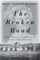 Cover image for The broken road : George Wallace and a daughter's journey to reconciliation
