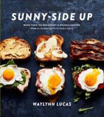 Cover image for Sunny-side up : more than 100 breakfast & brunch recipes from the essential egg to the perfect pastry