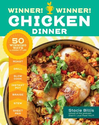 Cover image for Winner! winner! chicken dinner : 50 winning ways to cook it up!