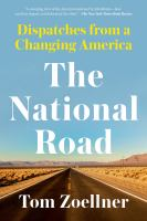 Cover image for The national road : dispatches from a changing America
