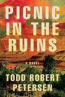 Cover image for Picnic in the ruins : a novel