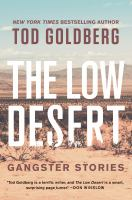 Cover image for The low desert : gangster stories