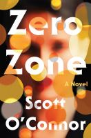 Cover image for Zero zone : a novel