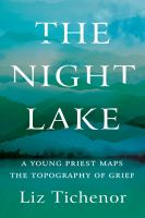 Cover image for The night lake : a young priest maps the topography of grief
