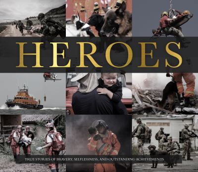 Cover image for Heroes : true stories of bravery, selflessness, and outstanding achievements.