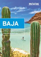 Cover image for Moon Baja : Tijuana to Los Cabos.