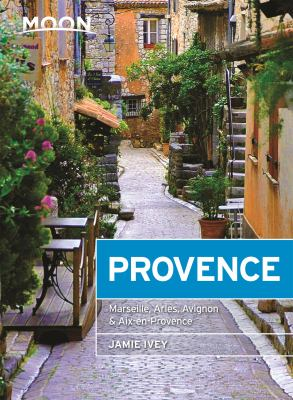 Cover image for Moon Provence : hillside villages, local food & wine, coastal escapes
