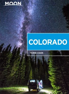 Cover image for Moon Colorado : scenic drives, national parks, best hikes.