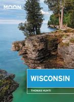 Cover image for Moon Wisconsin : Lakeside Getaways, Scenic Drives, Outdoor Recreation