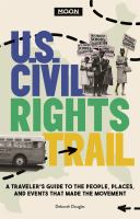 Cover image for Moon U.S. civil rights trail : a traveler's guide to the people, places, and events that made the movement