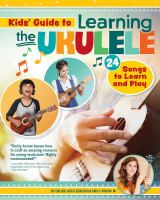 Cover image for Kids' guide to learning the ukulele : 24 songs to learn and play