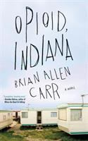 Cover image for Opioid, Indiana