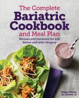 Cover image for The complete bariatric cookbook and meal plan : recipes and guidance for life before and after surgery