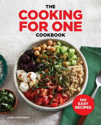 Cover image for The cooking for one cookbook : 100 easy recipes