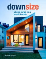 Cover image for Downsize : living large in a small house