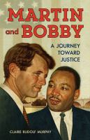 Cover image for Martin and Bobby : a journey toward justice