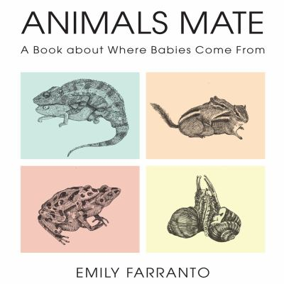 Cover image for Animals Mate : A Book About Where Babies Come from