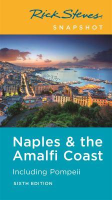 Cover image for Rick Steves Naples & the Amalfi Coast : including Pompeii