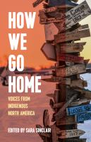 Cover image for How we go home : voices from indigenous North America