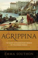 Cover image for Agrippina : the most extraordinary woman of the Roman world