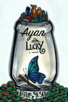 Cover image for Ayan, of the lucky : a novel