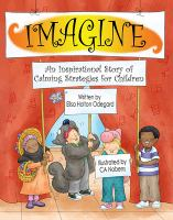 Cover image for Imagine : an inspirational story of calming strategies for children