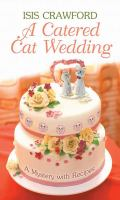 Cover image for A catered cat wedding : a mystery with recipes