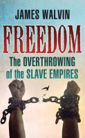 Cover image for Freedom : the overthrowing of the slave empires
