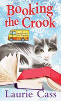 Cover image for Booking the crook : a bookmobile cat mystery