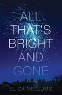 Cover image for All that's bright and gone : a novel