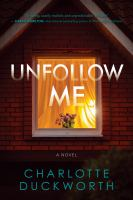 Cover image for Unfollow me : a novel