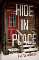 Cover image for Hide in place : a novel