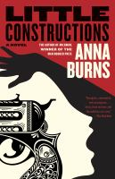 Cover image for Little constructions : a novel