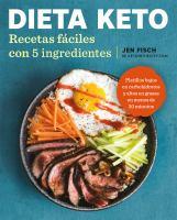 Cover image for Dieta keto : recetas fáciles con 5 ingredientes