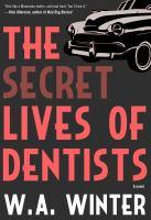 Cover image for The secret lives of dentists : a novel