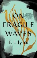 Cover image for On fragile waves : a novel